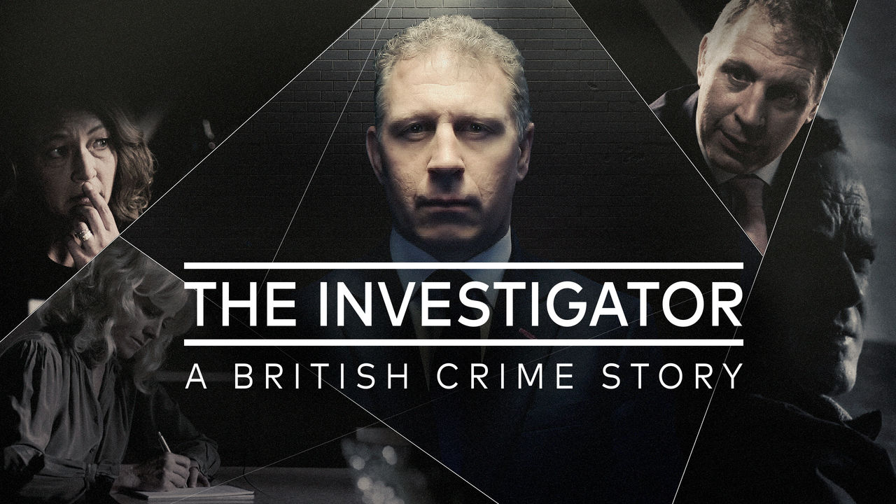 Crime Documentaries The Investigator: A British Crime Story