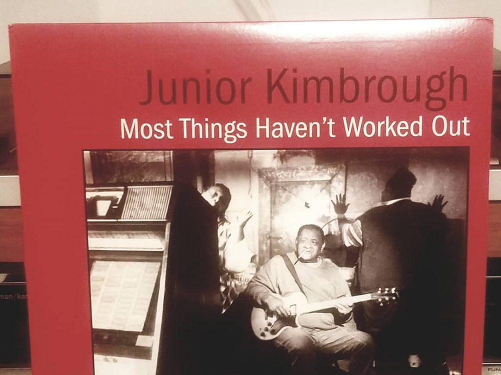 Photo of Junior Kimbrough album Most Things Haven't Worked Out