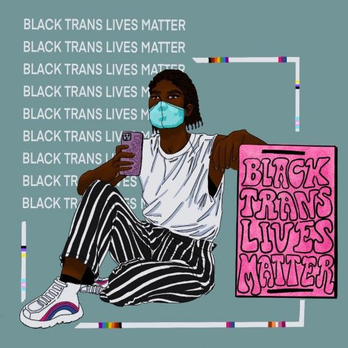 An illustration by Baz Pugmire of a Black person holding a sign reading Black Trans Lives Matter