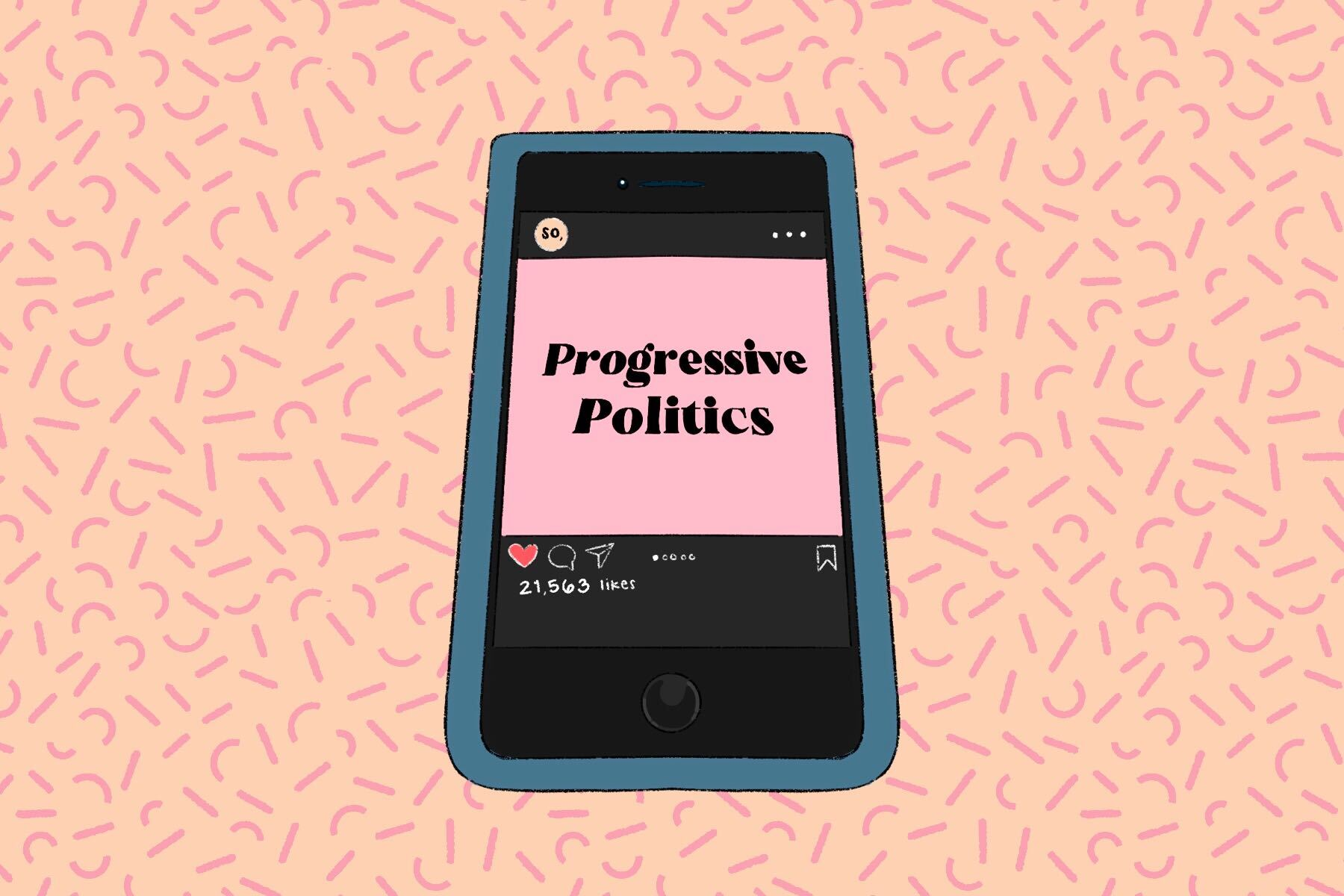 In an article about @soyouwanttotalkabout, an illustration by Daisy Daniel's of a phone with the words progressive politics on it